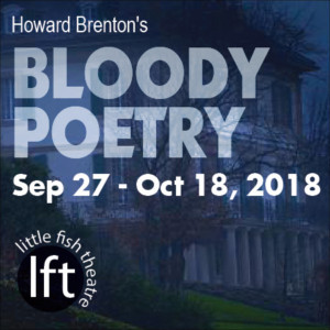 Phantasmagoric BLOODY POETRY Opens September 27 At Little Fish Theatre