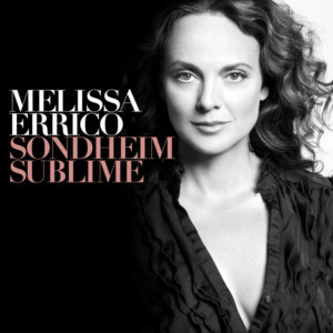 Melissa Errico To Release New CD SONDHEIM SUBLIME