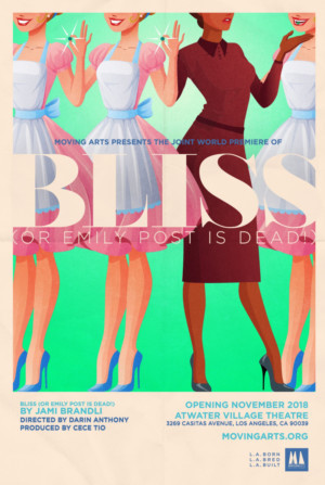 Moving Arts Presents Joint World Premiere of BLISS (OR EMILIY POST IS DEAD!)