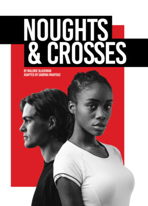 Malorie Blackman's NOUGHTS & CROSSES To Be Adapted For The Stage By Sabrina Mahfouz