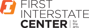 First Interstate Center For The Arts Announces Free Concert For Grand Reopening