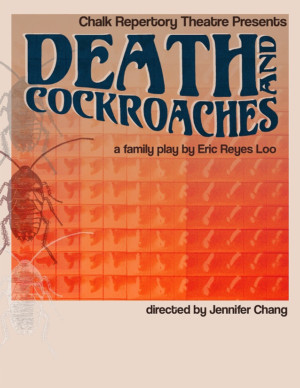 Chalk Rep Presents the World Premiere of DEATH AND COCKROACHES