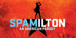 SPAMILTON: AN AMERICAN PARODY Comes To Playhouse Square!