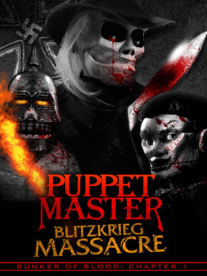 Full Moon Unleashes  First Film PUPPET MASTER: BLITZKRIEG MASSACRE - Available On Amazon Prime And Streaming