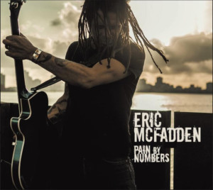 Whiskey Bayou Records Releases 'Pain By Numbers' By Acclaimed Guitarist, Eric McFadden