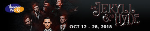 TheaterWorks Presents DR. JEKYLL AND MR. HYDE
