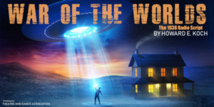 UHM's Theatre And Dance Association Presents WAR OF THE WORLD- AStaged Reading