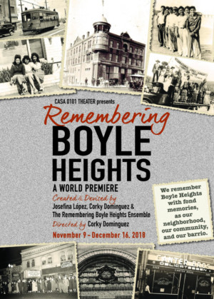 CASA 0101 Theater Presents The World Premiere Of REMEMBERING BOYLE HEIGHTS