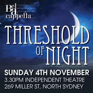 Bel a Cappella Presents THRESHOLD OF NIGHT