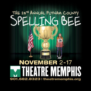 THE 25TH ANNUAL PUTNAM COUNTY SPELLING BEE Comes to Theatre Memphis