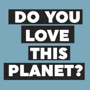 DO YOU LOVE THIS PLANET? Comes to the Tristan Bates Theatre