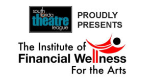 South Florida Theatre League And Institute Of Financial Wellness For The Arts To Launch New Partnership