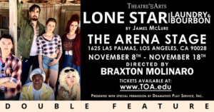 LONE STAR And LAUNDRY & BOURBON By James Mclure Set For Theatre Of Arts At Arena Stage In Hollywood