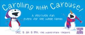 CTYP Announces CAROLING WITH CAROUSEL Family Holiday Event
