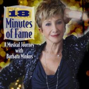 Barbara Minkus Stars In 18 MINUTES OF FAME To The Triad in NYC