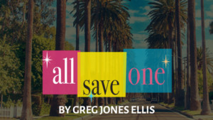 WSG Presents the World Premiere Of ALL SAVE ONE