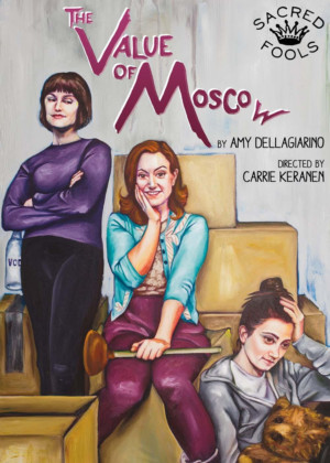 Sacred Fools' THE VALUE OF MOSCOW Makes World Premiere on Friday