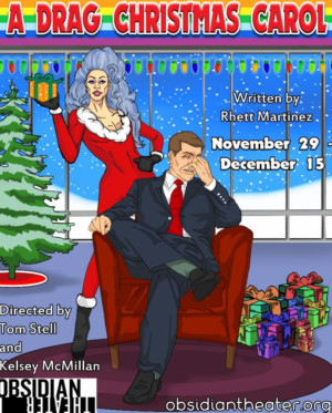 Obsidian Theater Presents A New Holiday Tradition With A DRAG CHRISTMAS CAROL