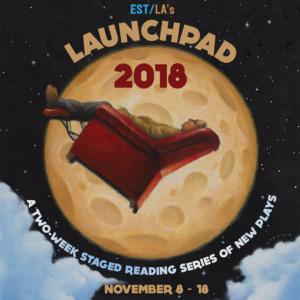Ensemble Studio Theatre/LA Presents LAUNCHPAD