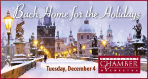 The Kansas City Chamber Orchestra And Musica Vocale Present BACH HOME FOR THE HOLIDAYS