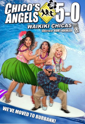 CHICO'S ANGELS 5-0: WAIKIKI CHICAS Comes to Colony Theatre for Four Performances