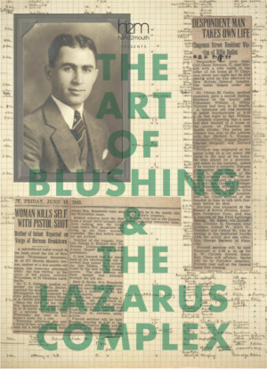 Community Conversations Presents THE ART OF BLUSHING & THE LAZARUS COMPLEX