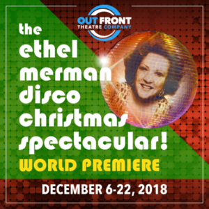 Out Front Theatre Stages World Premiere Of THE ETHEL MERMAN DISCO SPECTACULAR!