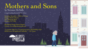 Mildred's Umbrella Presents A Reading Of MOTHERS AND SONS In Honor Of World AIDS Day