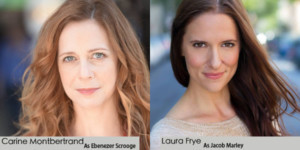 Carine Montbertrand & Laura Frye Set To Take On Scrooge And Marley In Titan Theatre Company's A CHRISTMAS CAROL
