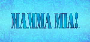 Little Radical Theatrics Presents The Cast Of MAMMA MIA! Tickets Onsale Now!