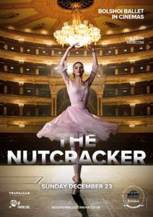 Bolshoi Ballet Present THE NUTCRACKER Live In Cinemas Across The UK On 23 December