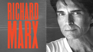 Richard Marx Announces Special Guests For All Headline Shows