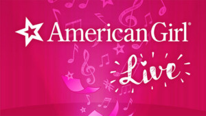 AMERICAN GIRL Live Comes to Concord's Capitol Center For The Arts This January
