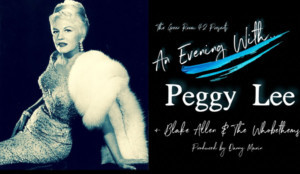 Alison Fraser, Tim Young, Jess Hendy, And More Celebrate Peggy Lee