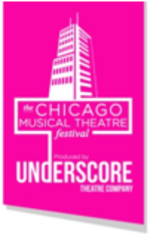 Underscore Theatre's 5th Annual CHICAGO MUSICAL THEATRE FESTIVAL Begins February 4 At The Edge Theater