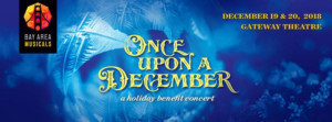 Bay Area Musicals Presents its Holiday Fundraiser ONCE UPON A DECEMBER