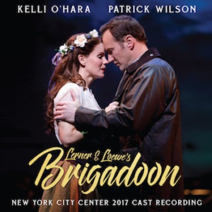 Cast Recording of BRIGADOON Featuring Kelli O'Hara and Patrick Wilson Available Today