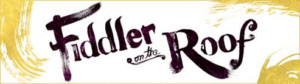 FIDDLER ON THE ROOF Opens Tomorrow At RBTL's Auditorium Theatre