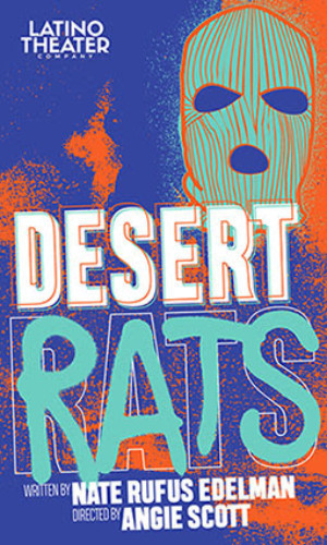 U.S. Premiere Of DESERT RATS Reopens At The LATC