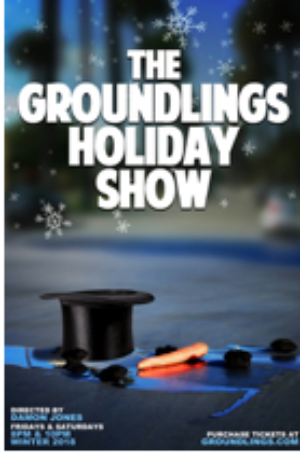 Groundlings Holiday Show & NYE Spectacular Tickets Still Available