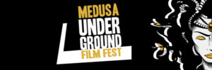 Medusa Underground Film Festival Announces First Wave Of Programming
