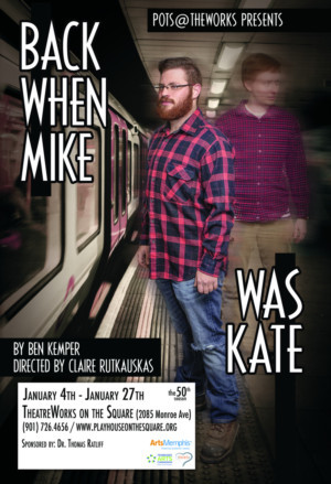 Playhouse On The Square Presents World Premiere Of BACK WHEN MIKE WAS KATE