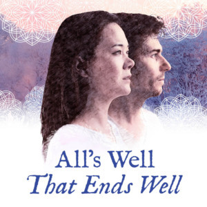 Seattle Shakespeare Company Presents ALL'S WELL THAT ENDS WELL