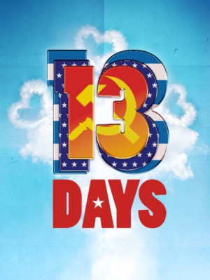 THIRTEEN DAYS THE MUSICAL Comes to Leicester Square Theatre