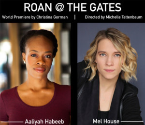 Luna Stage Presents World Premiere Of ROAN @ THE GATES By Christina Gorman