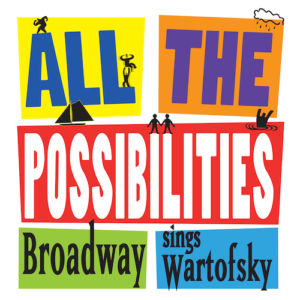Kate Baldwin, Alysha Umphress & More Feature On New Album ALL THE POSSIBILITIES: BROADWAY SINGS WARTOFSKY