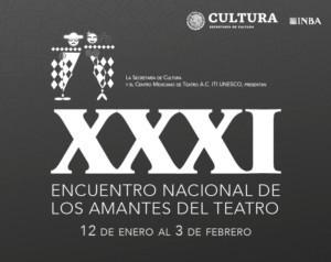 Se Llevará A Cabo El XXXI Encuentro Nacional De Los Amantes Del Teatro