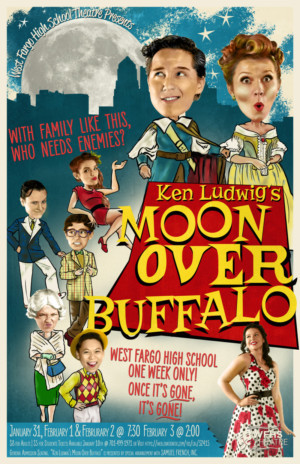 West Fargo High School Theatre Presents KEN LUDWIG'S MOON OVER BUFFALO