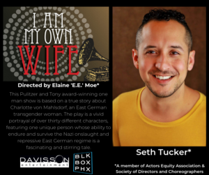 Seth Tucker To Star In I AM MY OWN WIFE At Phoenix Theatre