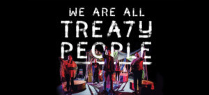 Young People's Theatre Presents WE ARE ALL TREATY PEOPLE